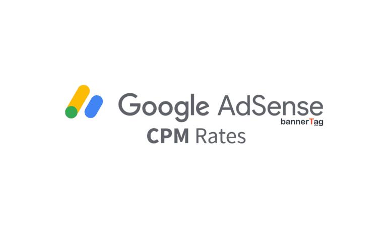 Google AdSense CPM Rates by bannerTag.com