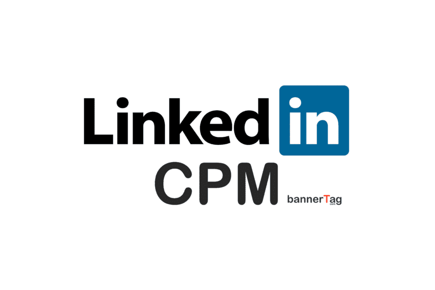 LinkedIn CPM Rates by BannerTag.com Main Image