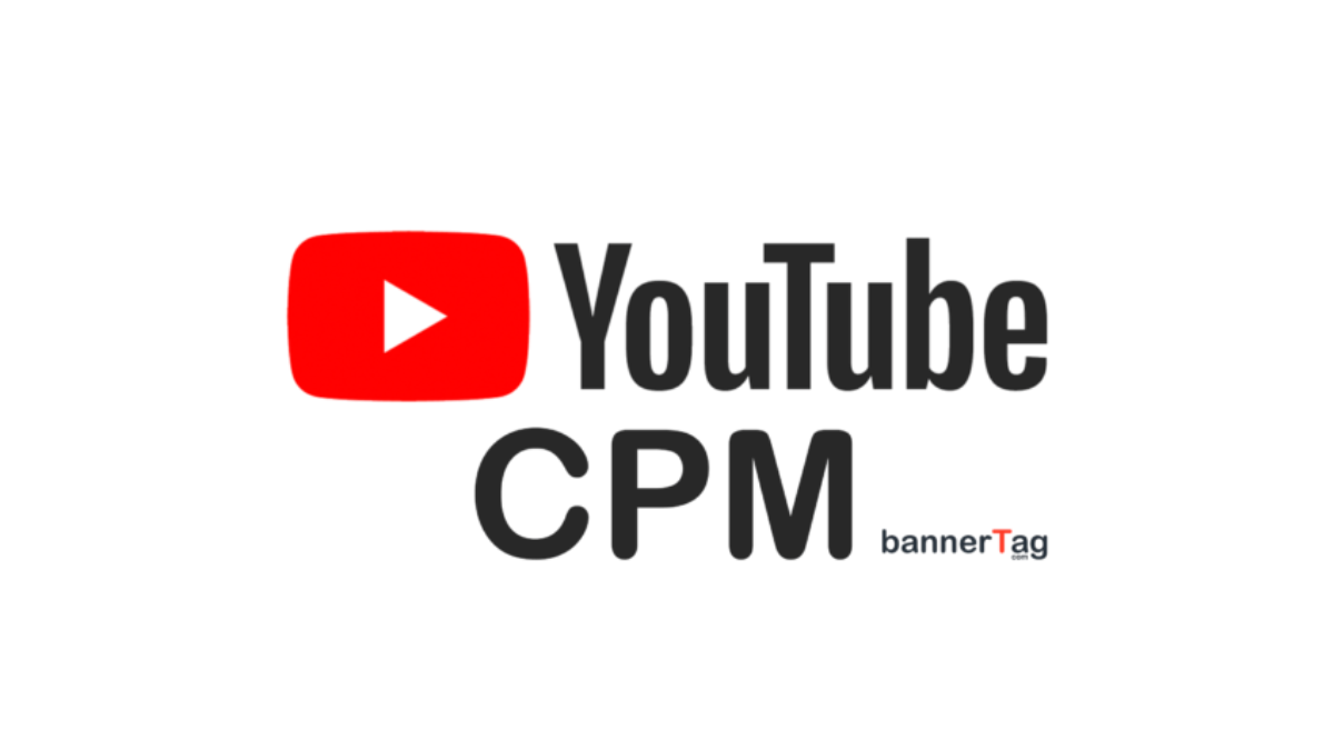 YouTube Video CPM Rates 2019 | bannerTag.com