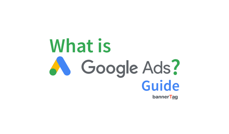 What is Google Ads (AdWords) Guide by bannerTag.com