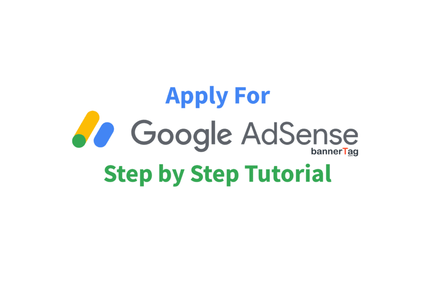 Main Image Tutorial How to Apply for Google AdSense by bannertag.com