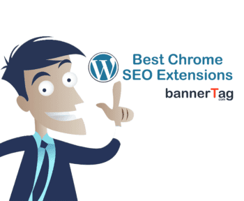 Best SEO Chrome Extensions Main Image bannerTag.com