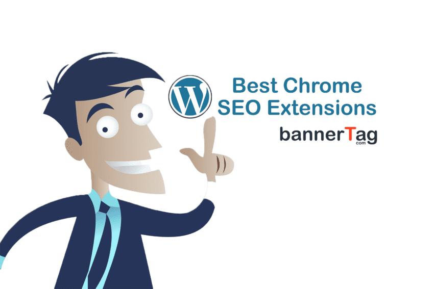 Best SEO Chrome Extensions Main Image bannerTag.com